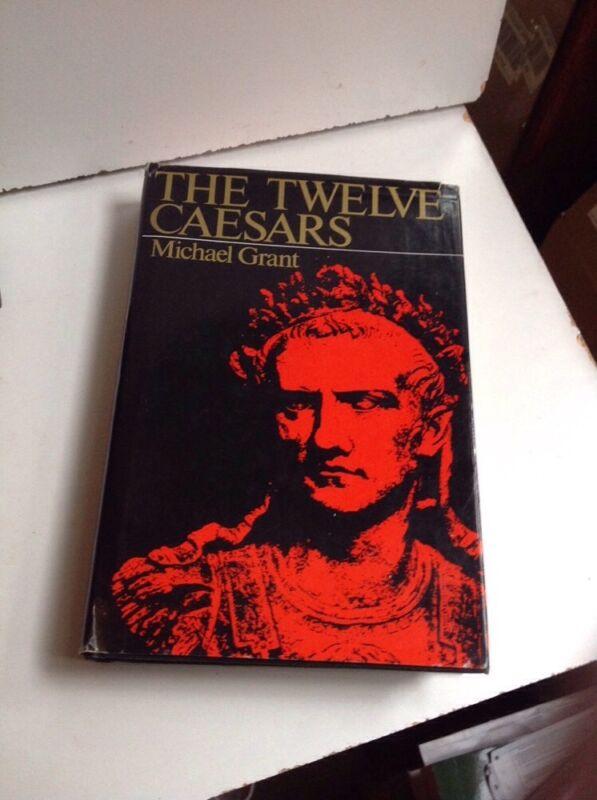 THE TWELVE CAESARS - Michael Grant - 1st Printing - HC/DJ - VG/ACC