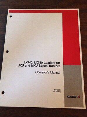 Original Case Lx740 Lx750 Loader Operation Owners Manual For Jxu Mxu Tractors