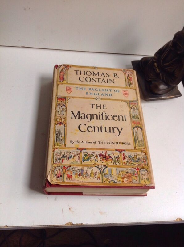 The Magnificent Century  by Thomas B. Costain  ( HC/DJ 1951 1st/1st ) Henry III