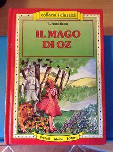 L.Frank Baum - IL MAGO DI OZ Melita - Italia - L.Frank Baum - IL MAGO DI OZ Melita - Italia