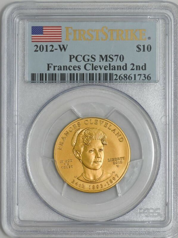 2012-W $10 Frances Cleveland 2nd First Strike Spouse Gold MS70 PCGS 924655-11