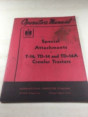 International T-14 Td-14 Td-14a Dozer Special Attachments Operators Manual