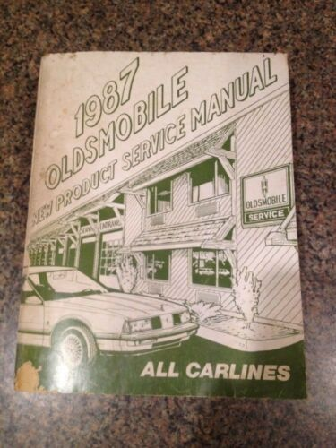 1987 OLDSMOBILE Dealership New Product Service Manual ALL CARLINES Genuine GM