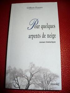 POUR QUELQUES ARPENTS DE NEIGE ( ROMAN HISTORIQUE )