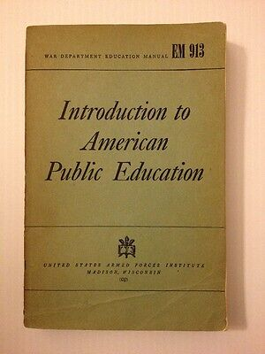 1944 War Department Education Manual Intro To American Public Education   Em 913