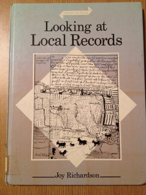 Looking at Local Records (History in Focus) Richardson, Joy Good 0713436646