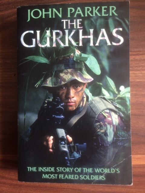 The Gurkhas: The Inside Story of the World's Most Feared Soldiers - J Parker