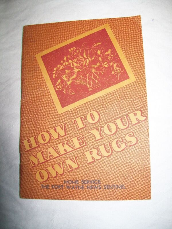 VINTAGE How to Make Your Own Rugs by Lucina Wakefield from 1940