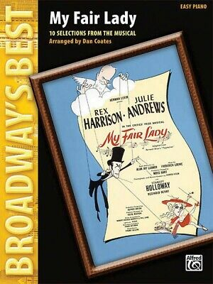 My Fair Lady Sheet Music Broadway's Best Series Easy Piano Vocal Selec