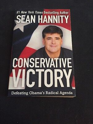 Conservative Victory   Defeating Obamas Radical Agenda By Sean Hannity  2010  P
