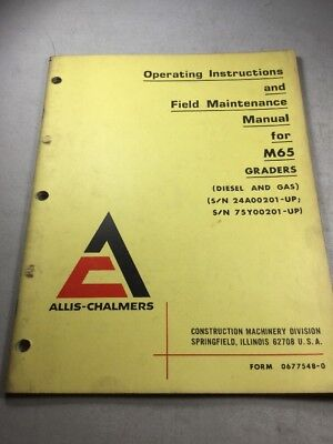 Allis Chalmers M65 Graders Diesel And Gas Operating And Maintenance Manual