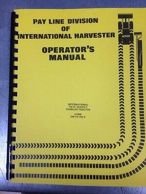 International Td15c Dozer Crawler Operator Operation Maintenance Manual Ih Td-15