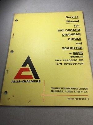 Allis Chalmers M65 Grader Moldboard Drawbar Circle Scarifier Service Manual