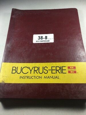 Bucyrus Erie 38-b Crane Hoe Dragline Shovel Instruction Manual