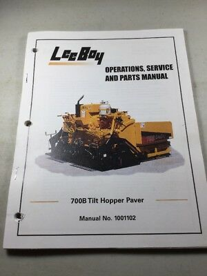 Leeboy 700b Tilt Paver Operation Service Parts Manual Book