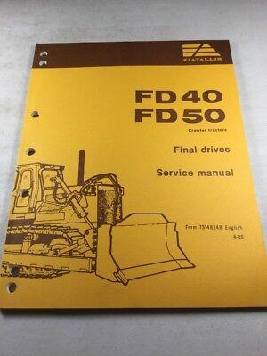 Fiat Allis Fd40 Fd50 Crawler Tractors Final Drives Service Manual