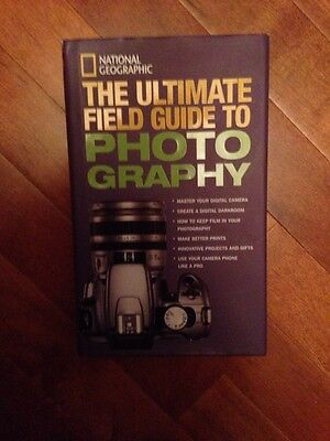 *New Hardcover* THE ULTIMATE FIELD GUIDE TO PHOTOGRAPHY by National (National Geographic Ultimate Field Guide To Photography)
