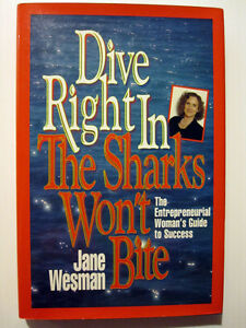DIVE RIGHT IN THE SHARKS WON'T BITE, Jane Wesman