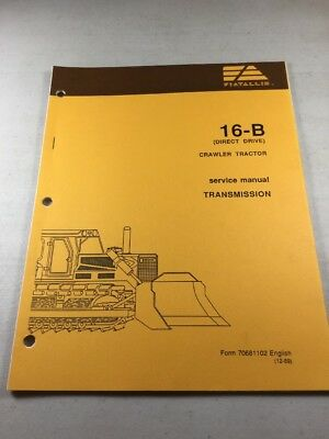 Fiat Allis 16-b Direct Drive Crawler Tractor Transmission Service Manual