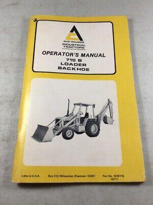 Original Allis Chalmers 715b Loader Backhoe Operators Manual