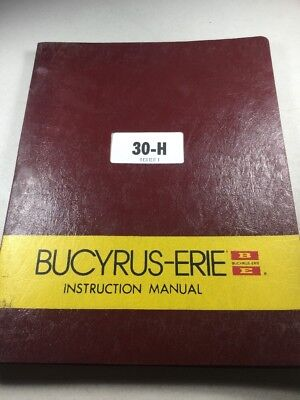 Bucyrus Erie 30-h Hydraulic Excavator Instruction Manual
