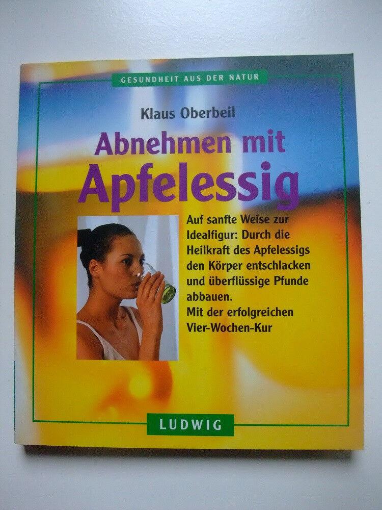 Klaus Oberbeil - Abnehmen mit Apfelessig * Gesundheit Diät Ernährung Körper