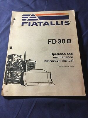 Fiat Allis Fd30b Crawler Tractor Operation And Maintenance Manual Pn 604.00.318