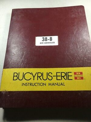 Bucyrus Erie 38-b Crane Shovel Clamshell Dragline Hoe Instruction Manual