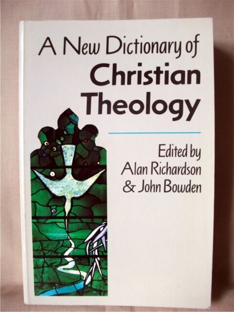 A NEW DICTIONARY OF CHRISTIAN THEOLOGY; Richardson & Bowden; Soft-cover; VG