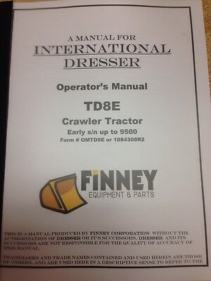 International Harvester Ih Dresser Td8e Dozer Operator Maintenance Manual Lo Sn