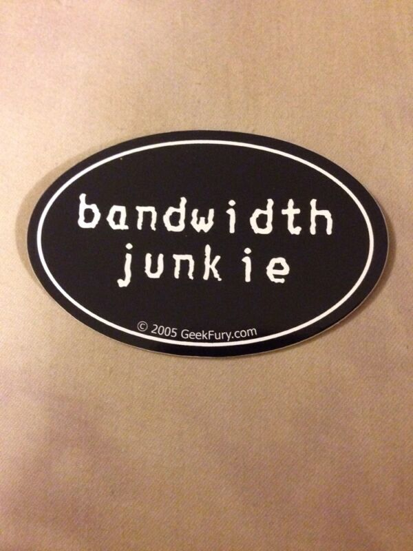 Bandwidth Junkie Bumper Sticker