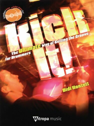 Kick It! The Ultimate Way Of Getting The Groove For Drummers Drum Book 2 Cd Set