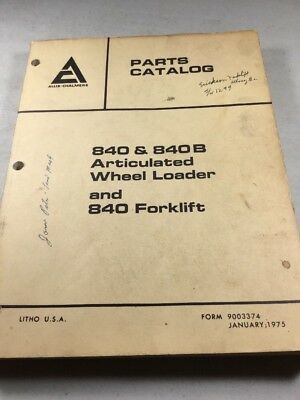 Allis Chalmers 840 840b Wheel Loaders And 840 Forklift Parts Catalog