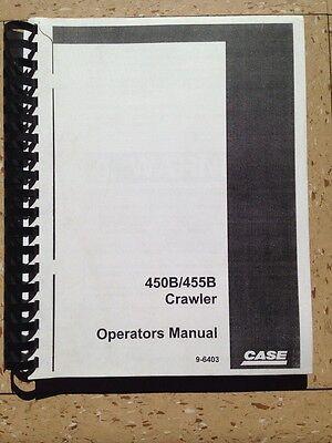 Case 450b 455b Crawler Dozer Loader Operation Operators Maintenance Manual Book