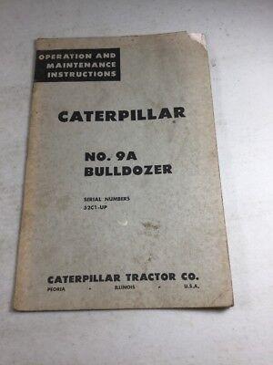 Caterpillar No. 9a Bulldozer Operation Maintenance Manual