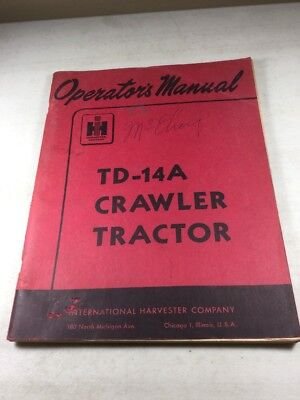 International Harvester Td-14a Crawler Tractor Operators Manual