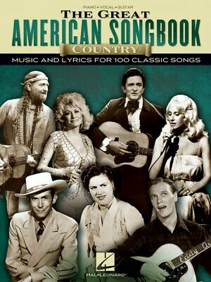 The Great American Songbook Country Sheet Music and Lyrics 100 Songs 000110386