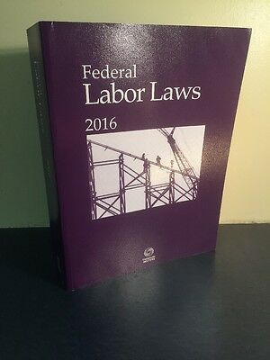 New Federal Labor Laws  2016 Edition Paperback Thomson Reuters