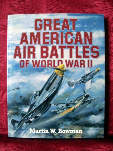 GREAT AMERICAN AIR BATTLES OF WORLD WAR II; Martin Bowman; 1st Edition [1994] VG