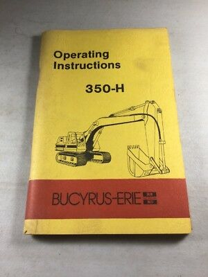 Bucyrus Erie 350-h Excavator Operating Instructions Manual