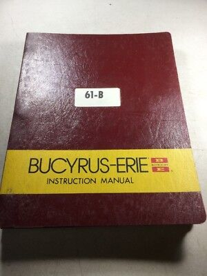 Bucyrus Erie 61-b Crane Shovel Clamshell Dragline Hoe Instruction Manual