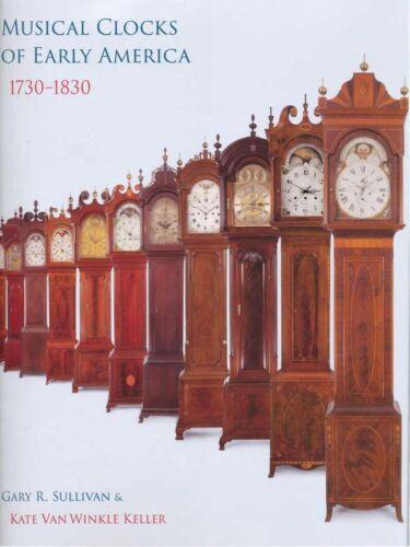 BOOK: Musical Clocks of Early America 1730-1830 Sullivan & Van Winkle Keller