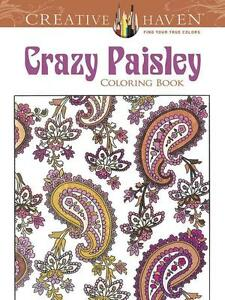 Creative Haven Crazy Paisley Coloring Book von Kelly A. McElwain, Robin J....