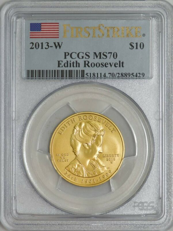 2013-W $10 Edith Roosevelt First Strike Spouse Gold MS70 PCGS 927435-7
