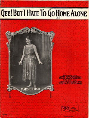 - Gee! But I Hate To Go Home Alone, Margie Coate photo, vintage sheet music, 1922