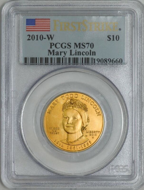 2010-W $10 Mary Lincoln First Strike Spouse Gold MS70 PCGS 920595-4