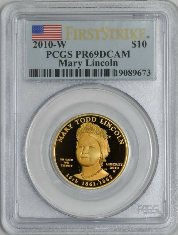 2010-W $10 Mary Lincoln First Strike Spouse Gold PR69 DCAM PCGS 920595-16