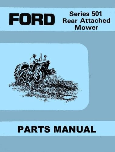 Ford 501 Rear Mower 14-92 257 320 93 258 259 260 321 323 339 340 Parts Manual