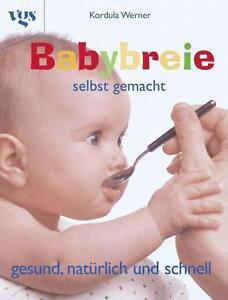 Babybreie selbst gemacht von Kordula Werner (2002, Taschenbuch)