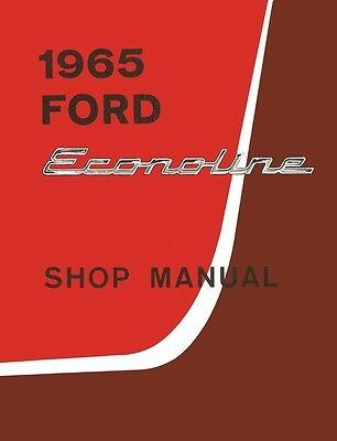 1965 Ford Econoline Shop Service Repair Manual Engine Drivetrain Electrical Book ()
